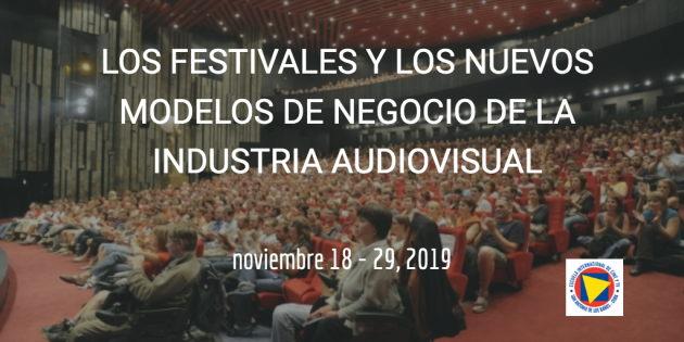 Taller de Festivales y Nuevos Modelos de Negocio de la Industria Audiovisual – EICTV 2019