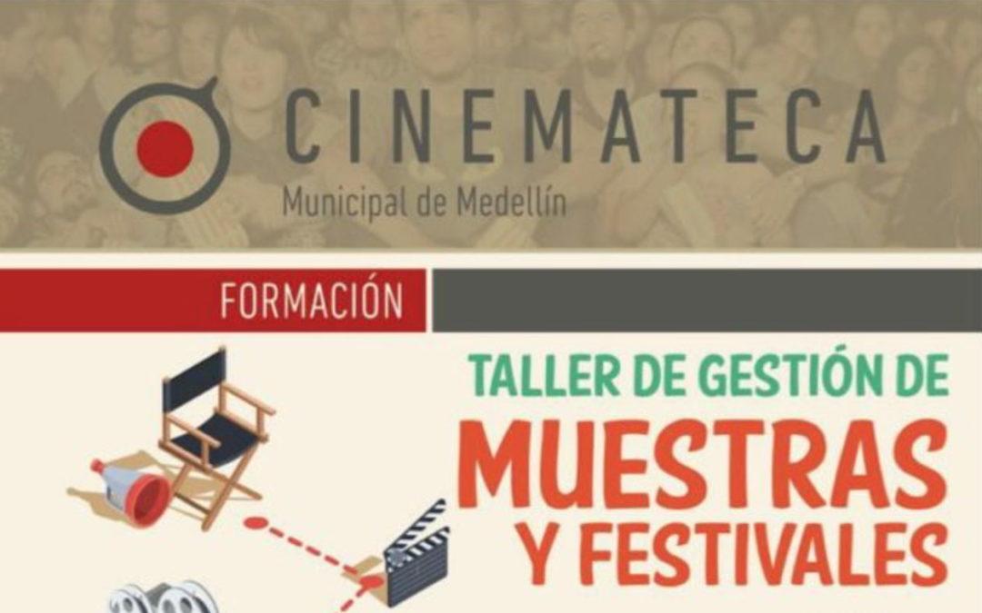 Taller de Gestión de Festivales. Cinemateca Municipal de Medellín –  2017